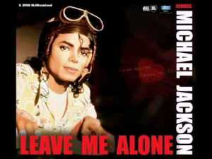 Michael Jackson Leave me Alone