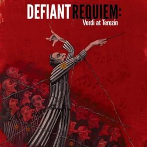 Verdi in Terezin Defiant Requiem
